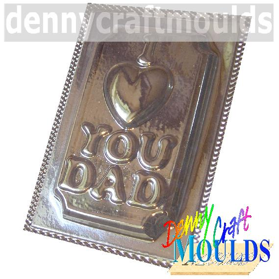 I LOVE YOU DAD MOULD